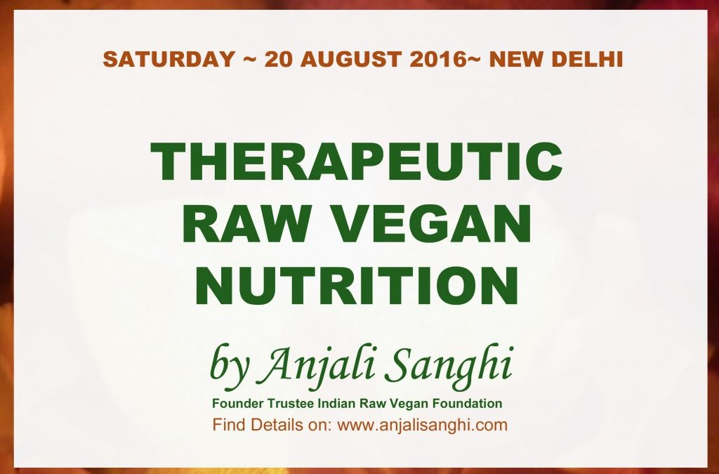 Therapeutic Raw Vegan Nutrition & Lifestyle in New Delhi