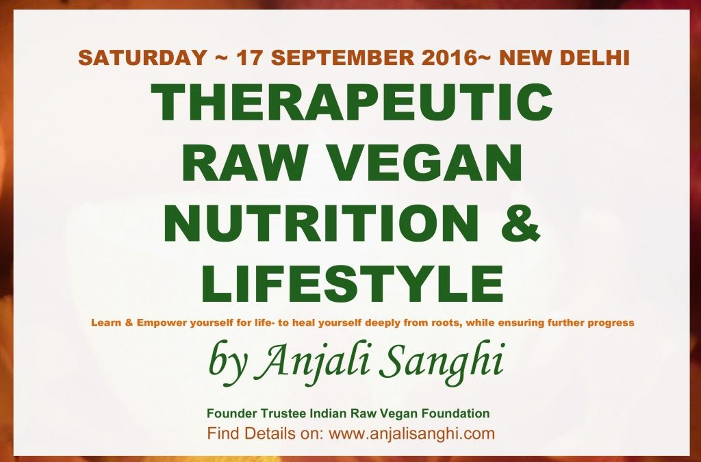 Saturday, 17 Sept 2016, New Delhi- Therapeutic Raw Vegan Nutrition & Lifestyle
