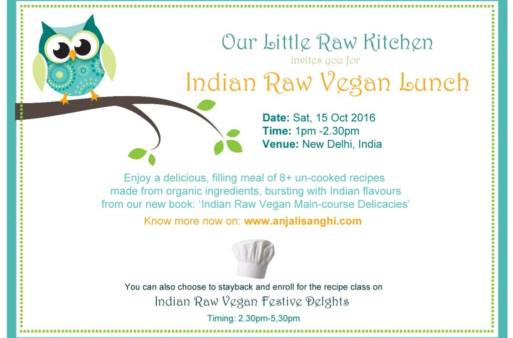 Sat, 15 Oct 2016, New Delhi- Indian Raw Vegan Delicacies- Lunch