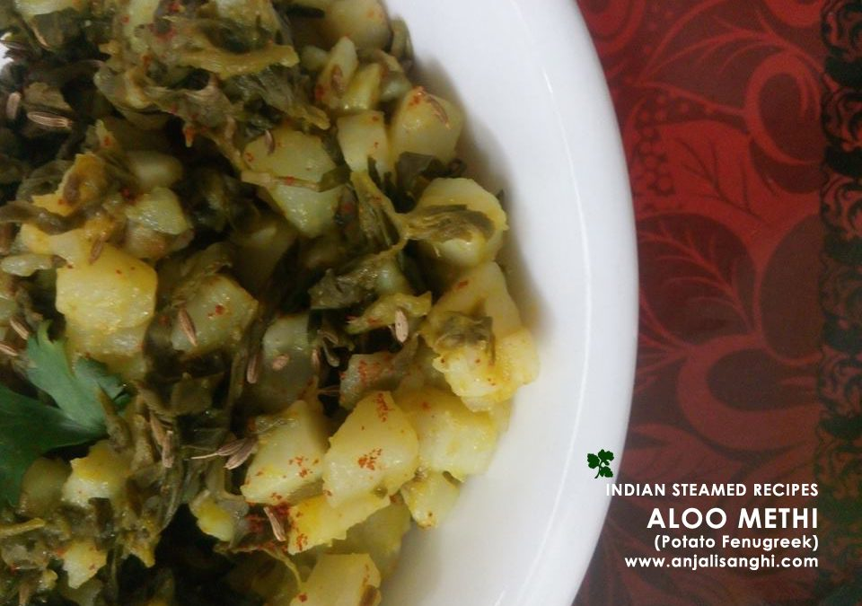 Aloo Methi (Potato-Fenugreek) Indian Steamed Recipe