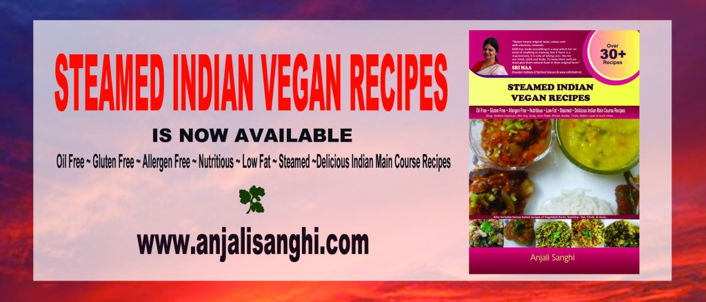 STEAMED INDIAN VEGAN RECIPES- EBOOK AND BOOK ARE NOW AVAILABLE