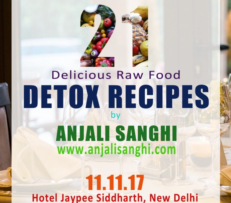DETOX RECIPES WORKSHOP: 11-11-17: HOTEL JAYPEE SIDDHARTH: NEW DELHI
